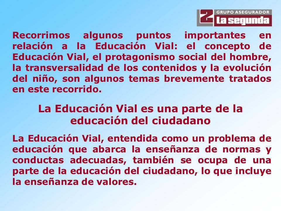 La Educación Vial es una parte de la educación del ciudadano