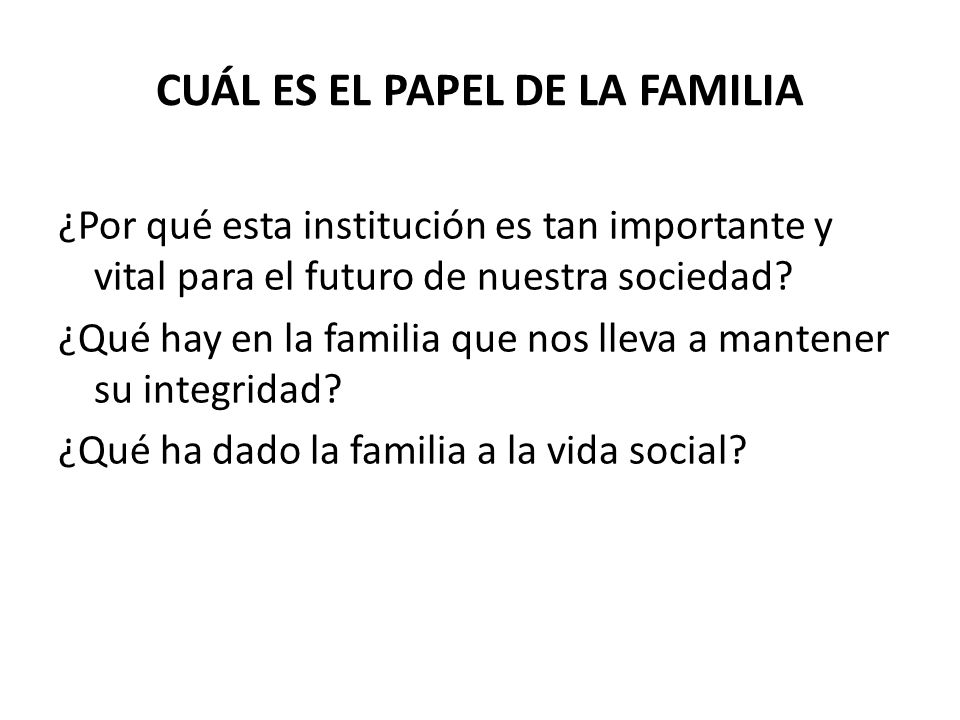 CUÁL ES EL PAPEL DE LA FAMILIA