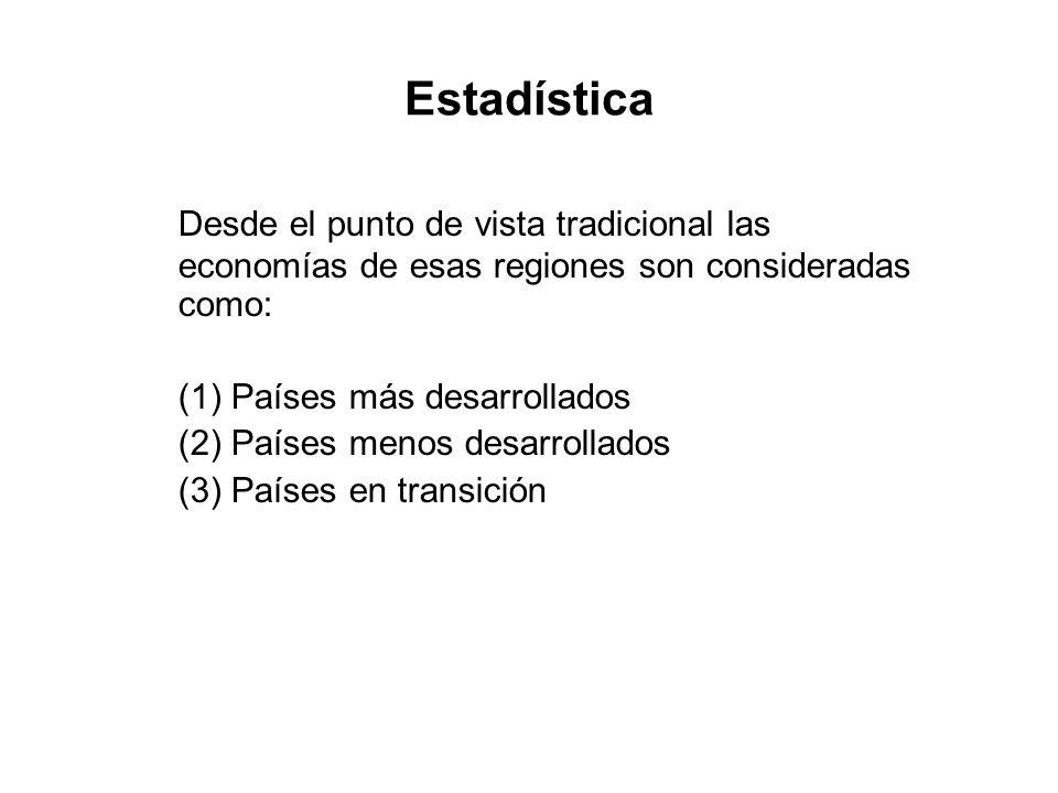 Estadística Desde el punto de vista tradicional las economías de esas regiones son consideradas como: