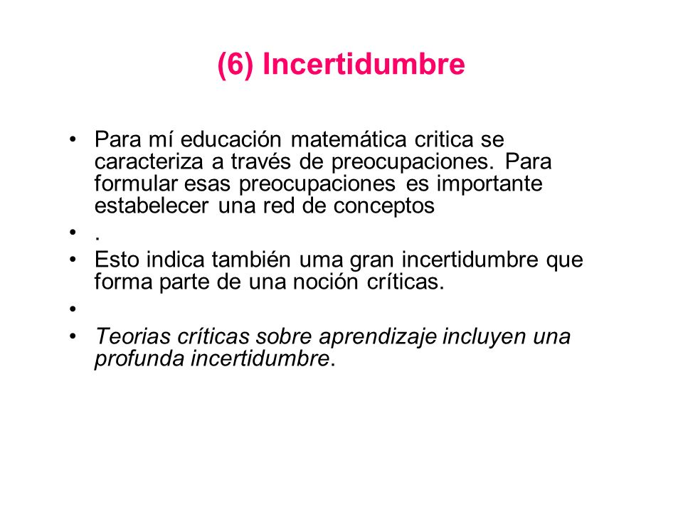 (6) Incertidumbre