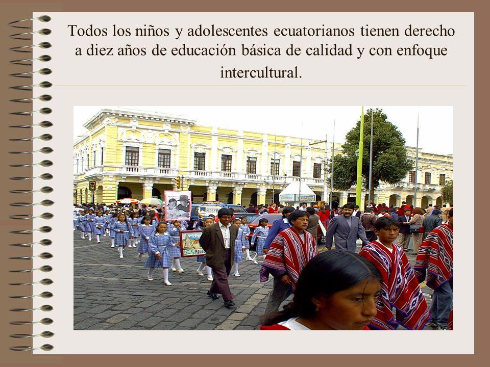 Todos los niños y adolescentes ecuatorianos tienen derecho a diez años de educación básica de calidad y con enfoque intercultural.