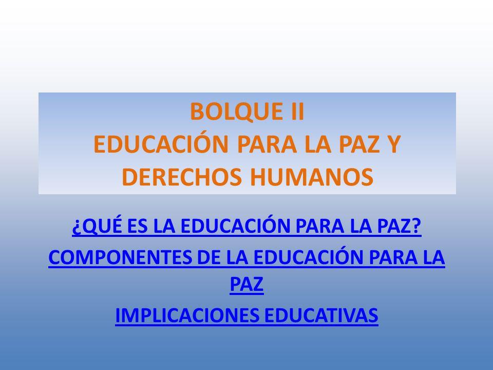 BOLQUE II EDUCACIÓN PARA LA PAZ Y DERECHOS HUMANOS