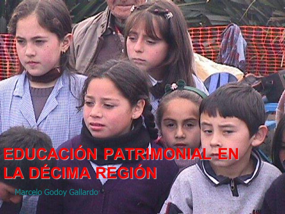 EDUCACIÓN PATRIMONIAL EN LA DÉCIMA REGIÓN