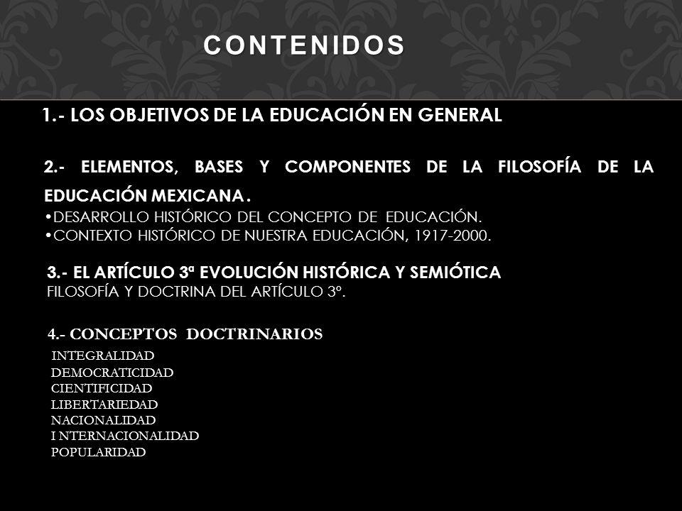 CONTENIDOS 1.- LOS OBJETIVOS DE LA EDUCACIÓN EN GENERAL