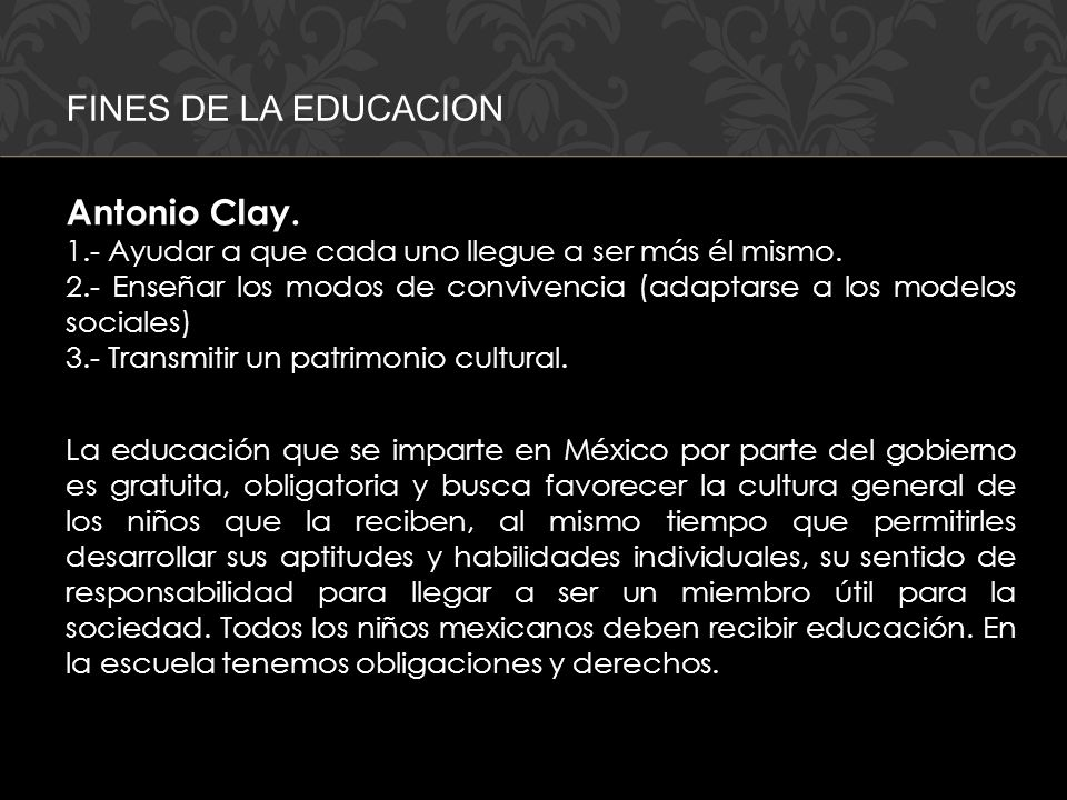 FINES DE LA EDUCACION Antonio Clay.