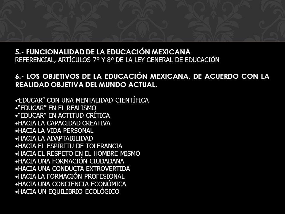 5.- FUNCIONALIDAD DE LA EDUCACIÓN MEXICANA