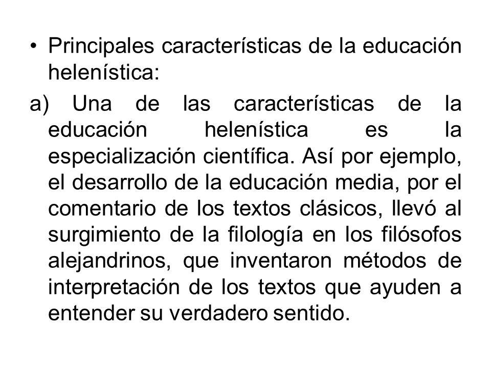 Principales características de la educación helenística: