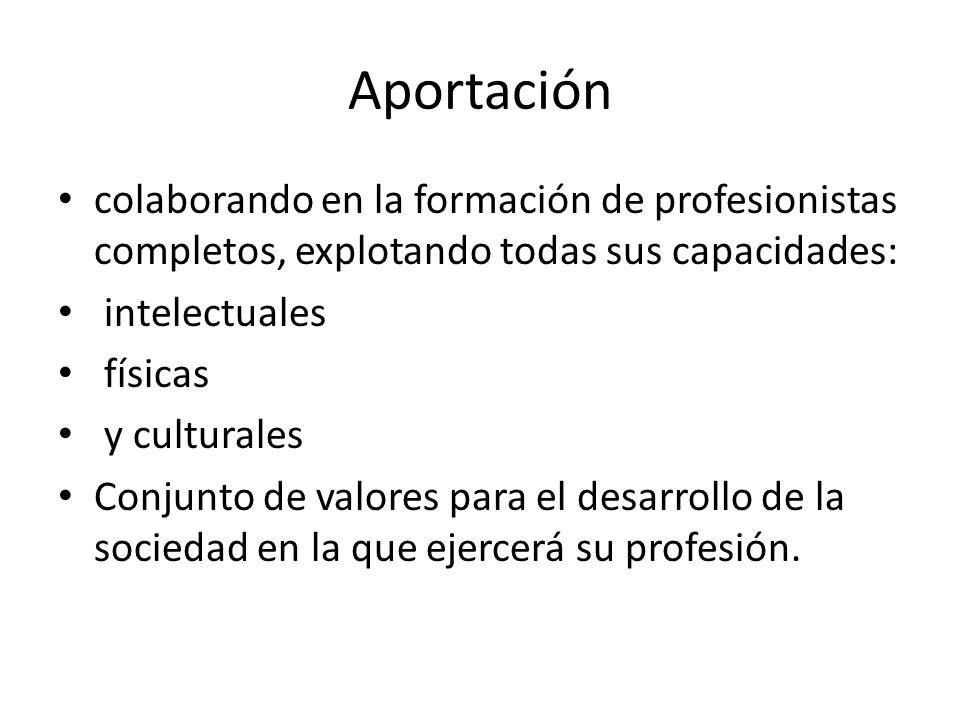 Aportación colaborando en la formación de profesionistas completos, explotando todas sus capacidades: