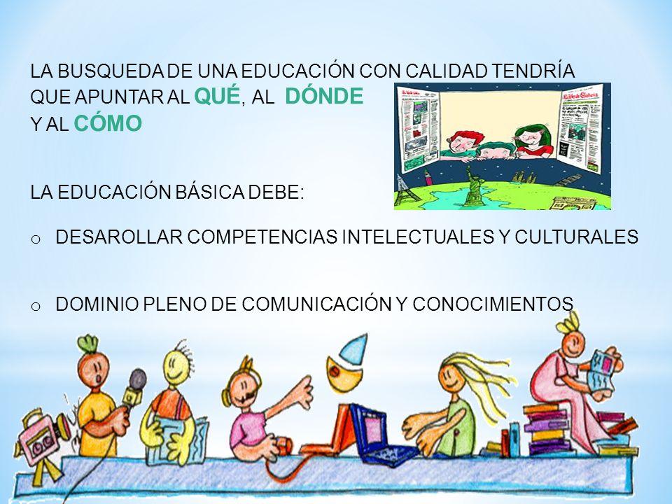 LA BUSQUEDA DE UNA EDUCACIÓN CON CALIDAD TENDRÍA