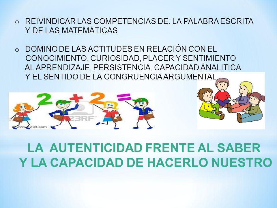 LA AUTENTICIDAD FRENTE AL SABER Y LA CAPACIDAD DE HACERLO NUESTRO