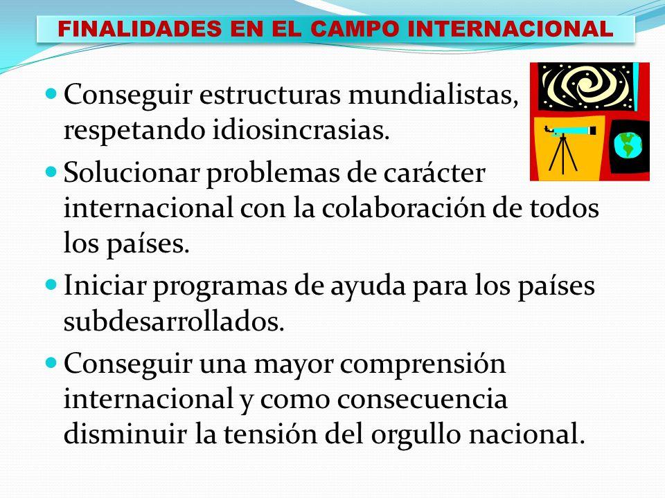 FINALIDADES EN EL CAMPO INTERNACIONAL
