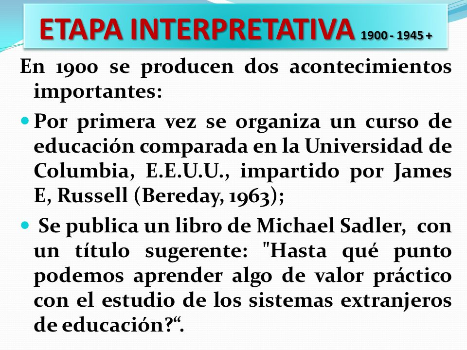 ETAPA INTERPRETATIVA 1900 - 1945 +