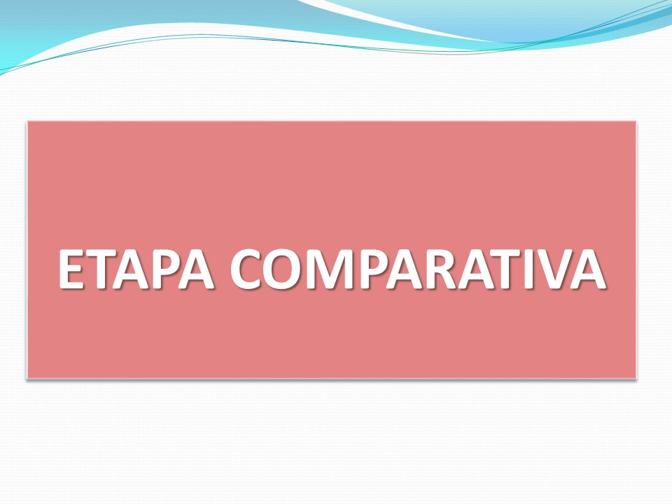 ETAPA COMPARATIVA