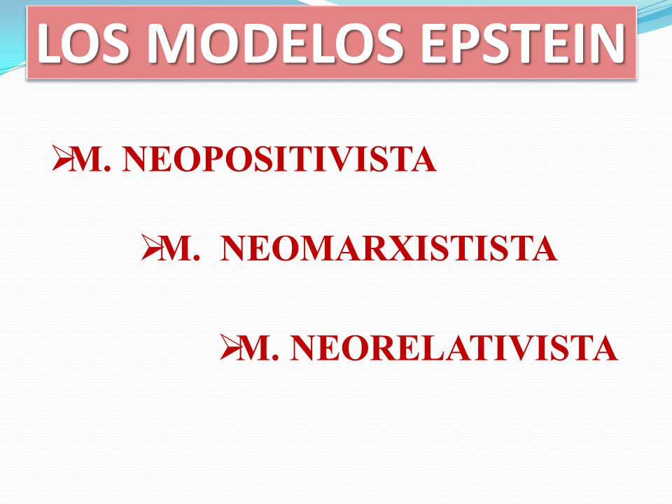 LOS MODELOS EPSTEIN M. NEOPOSITIVISTA M. NEOMARXISTISTA