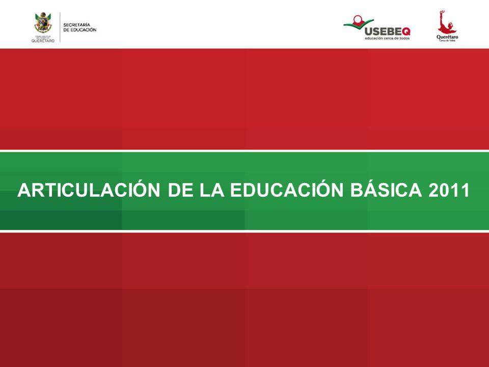 ARTICULACIÓN DE LA EDUCACIÓN BÁSICA 2011