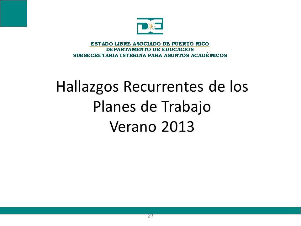 Hallazgos Recurrentes de los Planes de Trabajo Verano 2013
