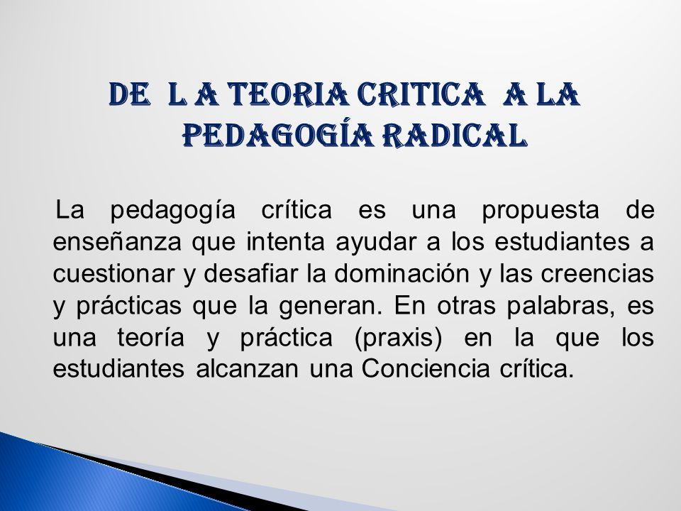 DE L A TEORIA CRITICA A LA PEDAGOGÍA RADICAL