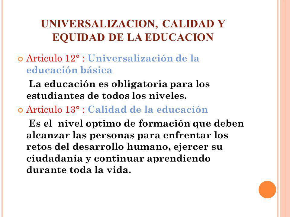 UNIVERSALIZACION, CALIDAD Y EQUIDAD DE LA EDUCACION