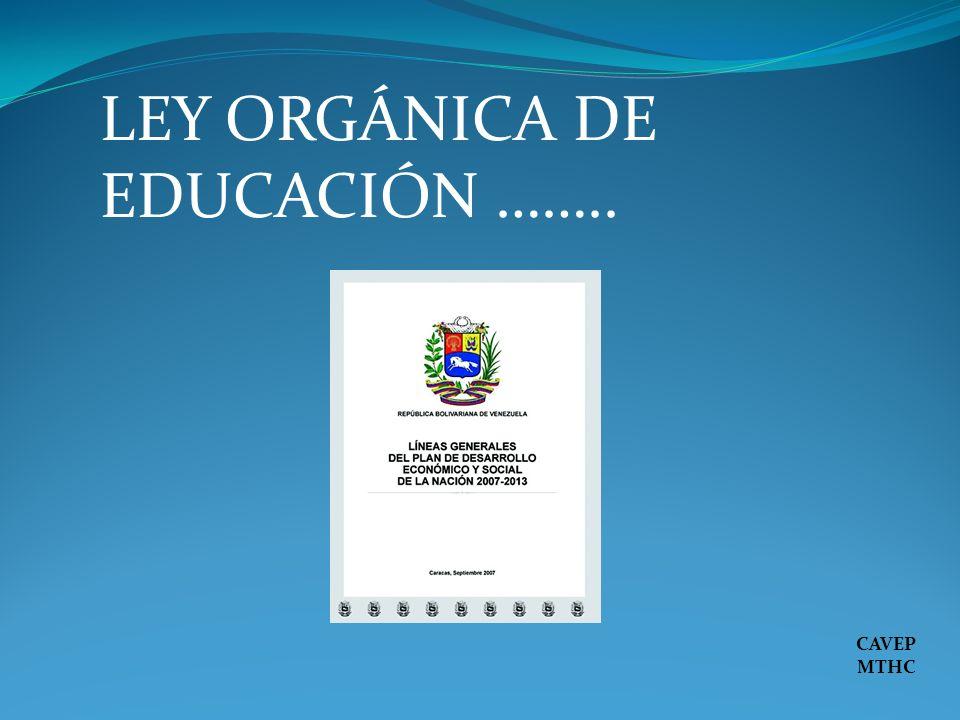 LEY ORGÁNICA DE EDUCACIÓN ……..
