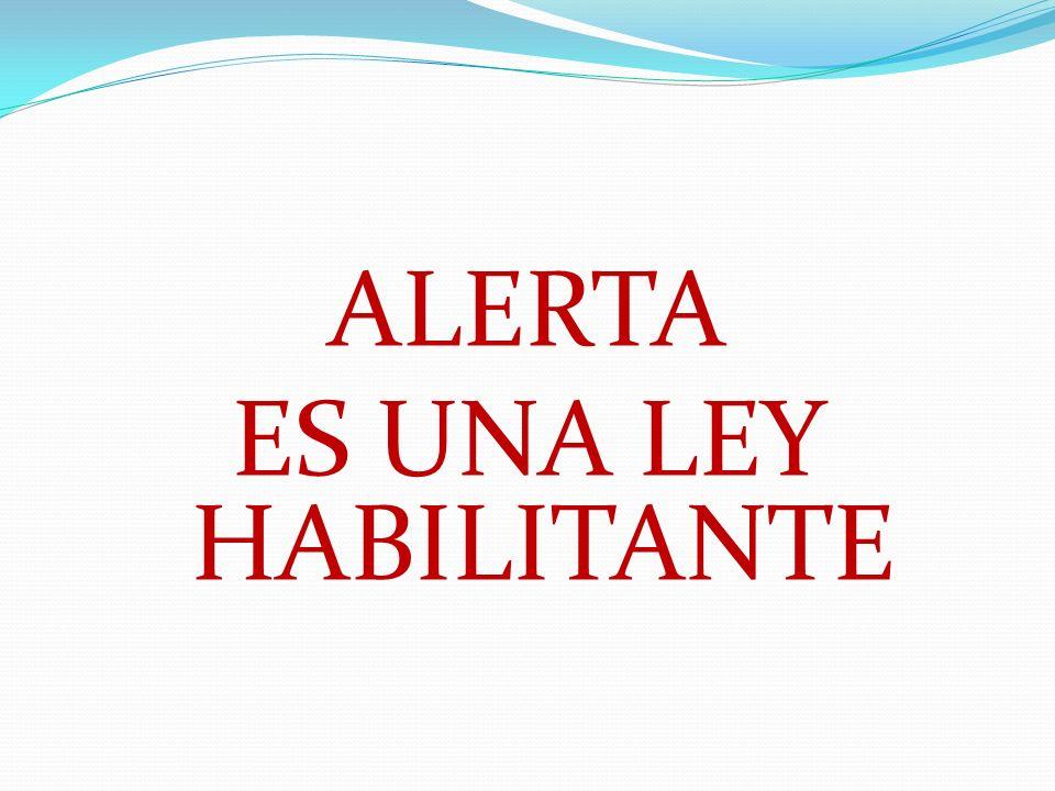ALERTA ES UNA LEY HABILITANTE