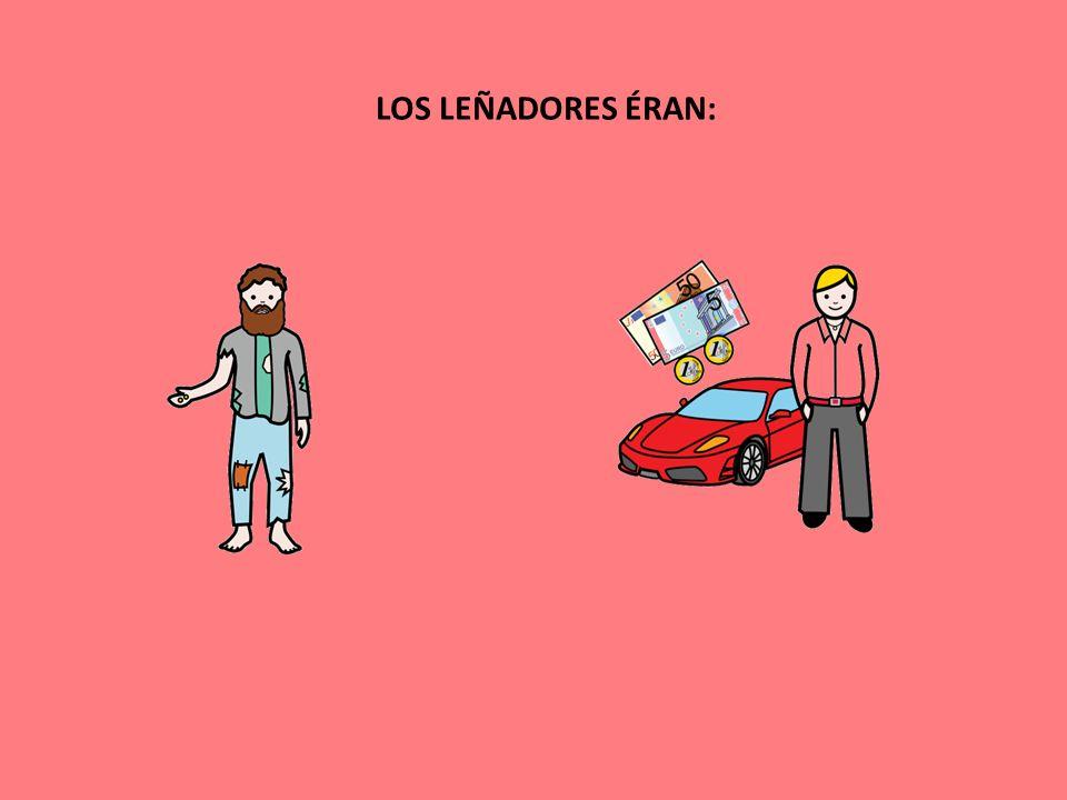 LOS LEÑADORES ÉRAN: