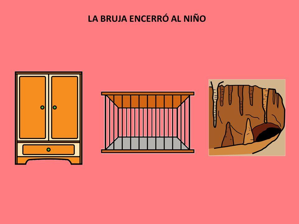LA BRUJA ENCERRÓ AL NIÑO