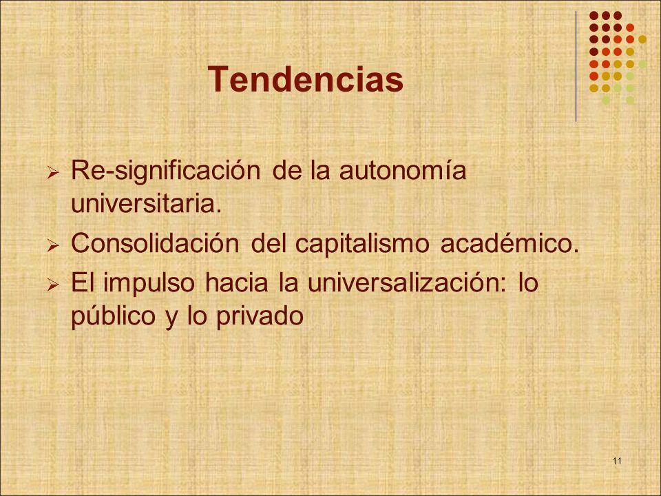 Tendencias Re-significación de la autonomía universitaria.