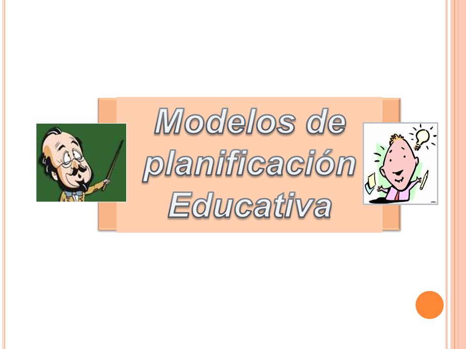 Modelos de planificación Educativa