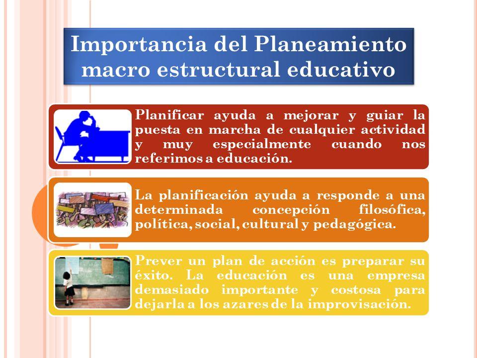 Importancia del Planeamiento macro estructural educativo