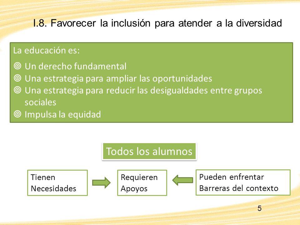 I.8. Favorecer la inclusión para atender a la diversidad