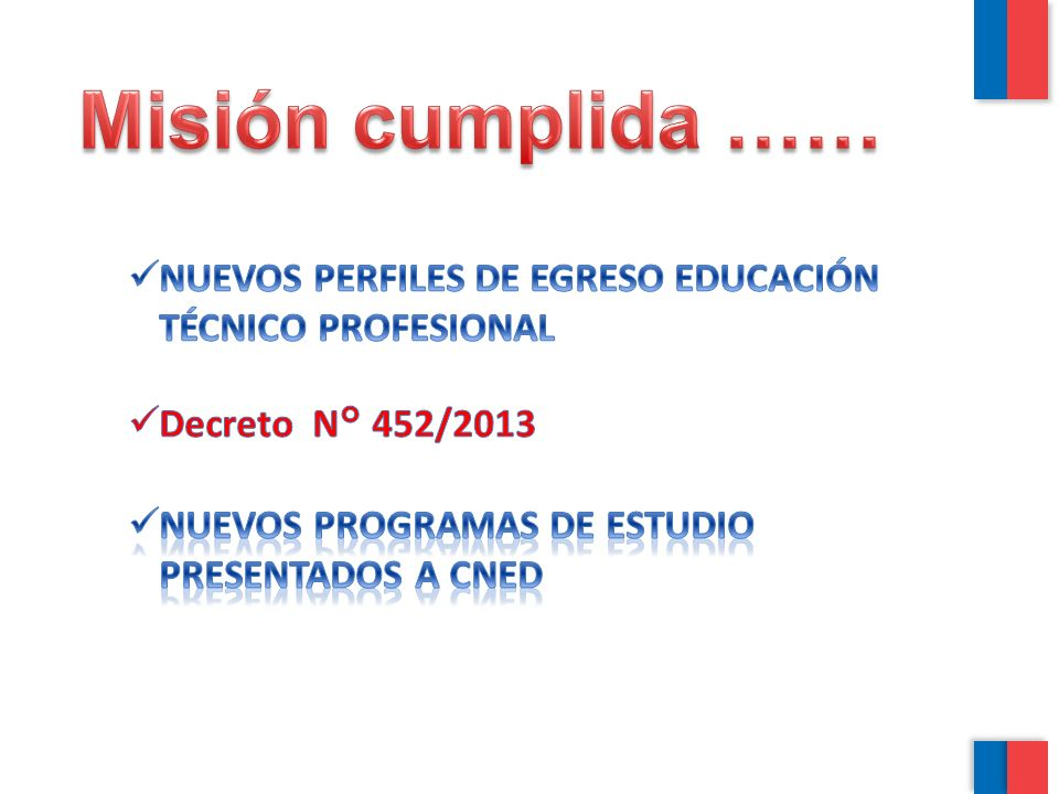 Misión cumplida …… NUEVOS PERFILES DE EGRESO EDUCACIÓN TÉCNICO PROFESIONAL.