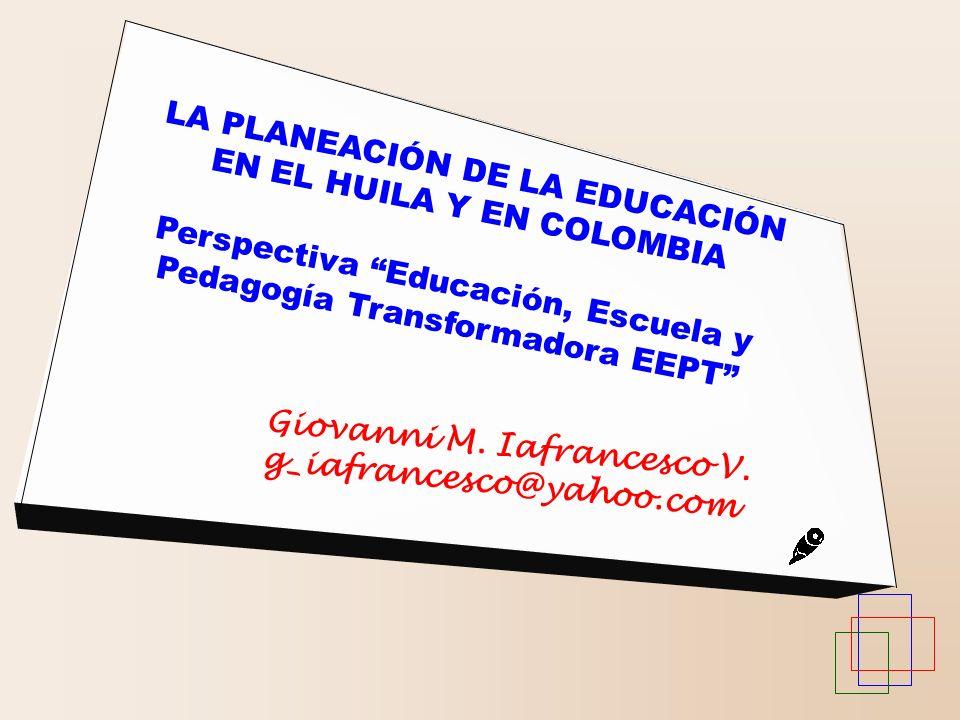LA PLANEACIÓN DE LA EDUCACIÓN EN EL HUILA Y EN COLOMBIA