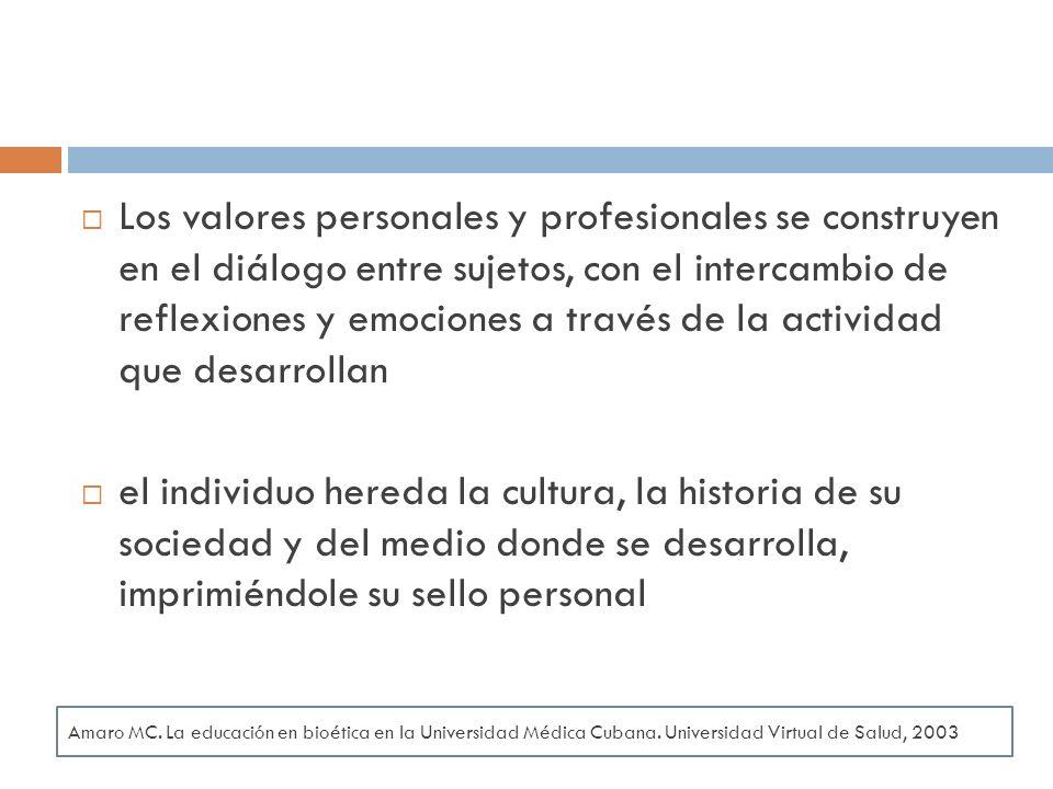 Los valores personales y profesionales se construyen en el diálogo entre sujetos, con el intercambio de reflexiones y emociones a través de la actividad que desarrollan