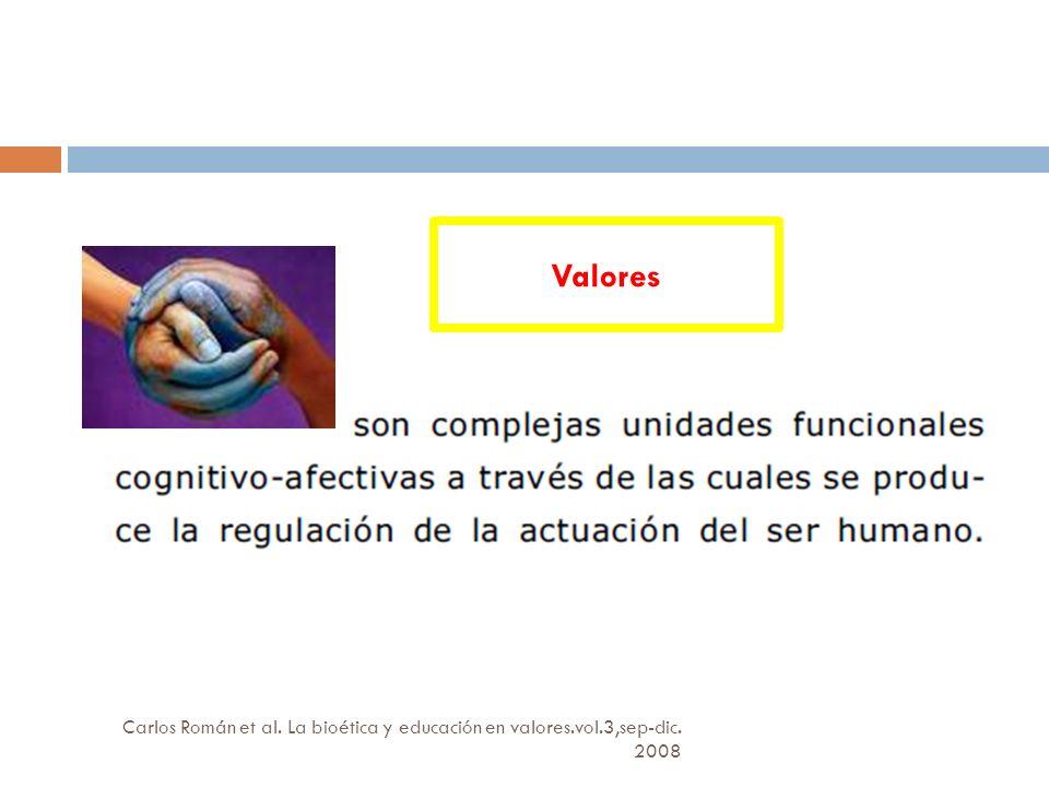 Valores Carlos Román et al. La bioética y educación en valores.vol.3,sep-dic. 2008