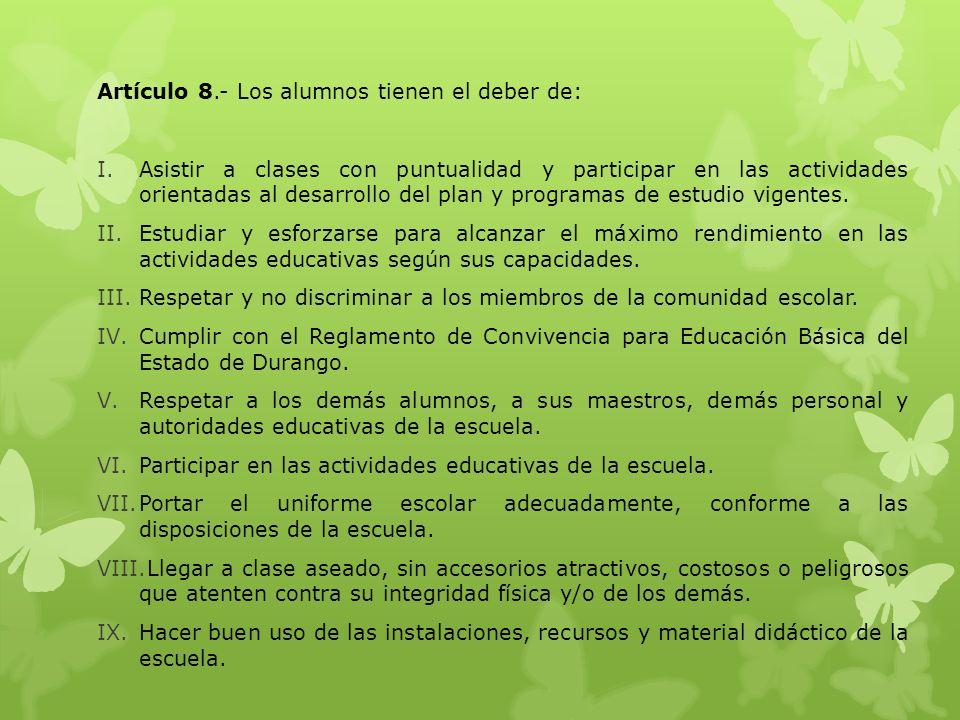 Artículo 8.- Los alumnos tienen el deber de: