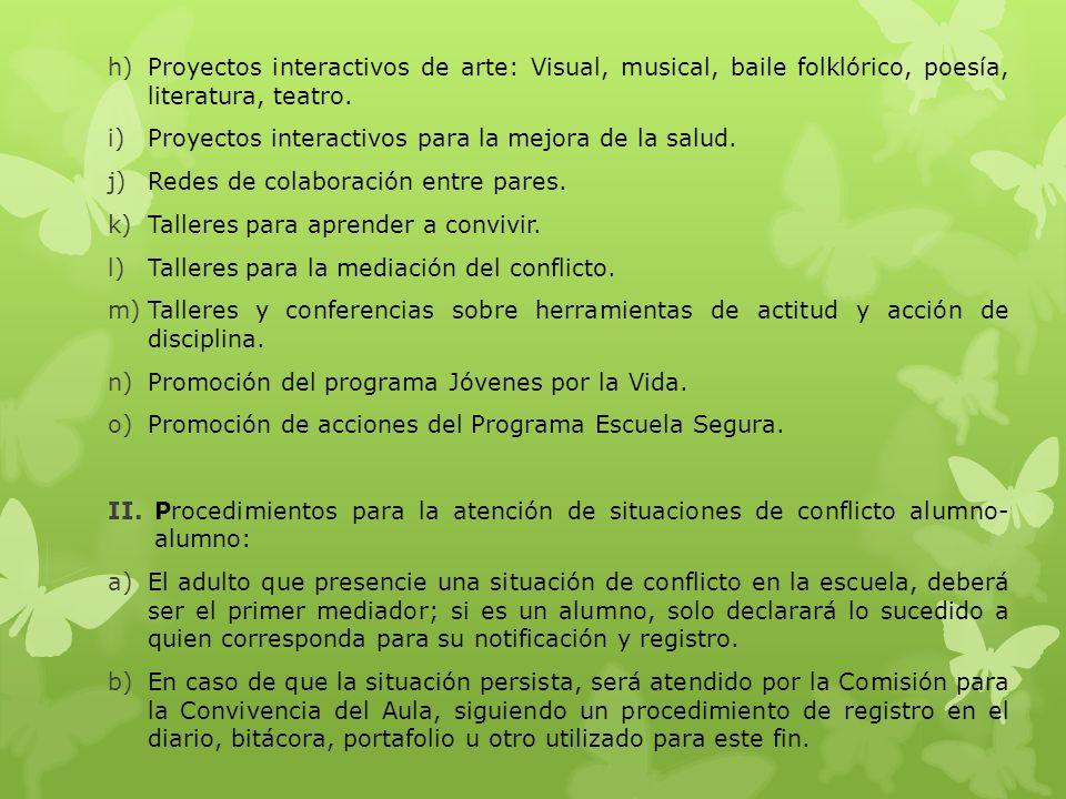 Proyectos interactivos de arte: Visual, musical, baile folklórico, poesía, literatura, teatro.