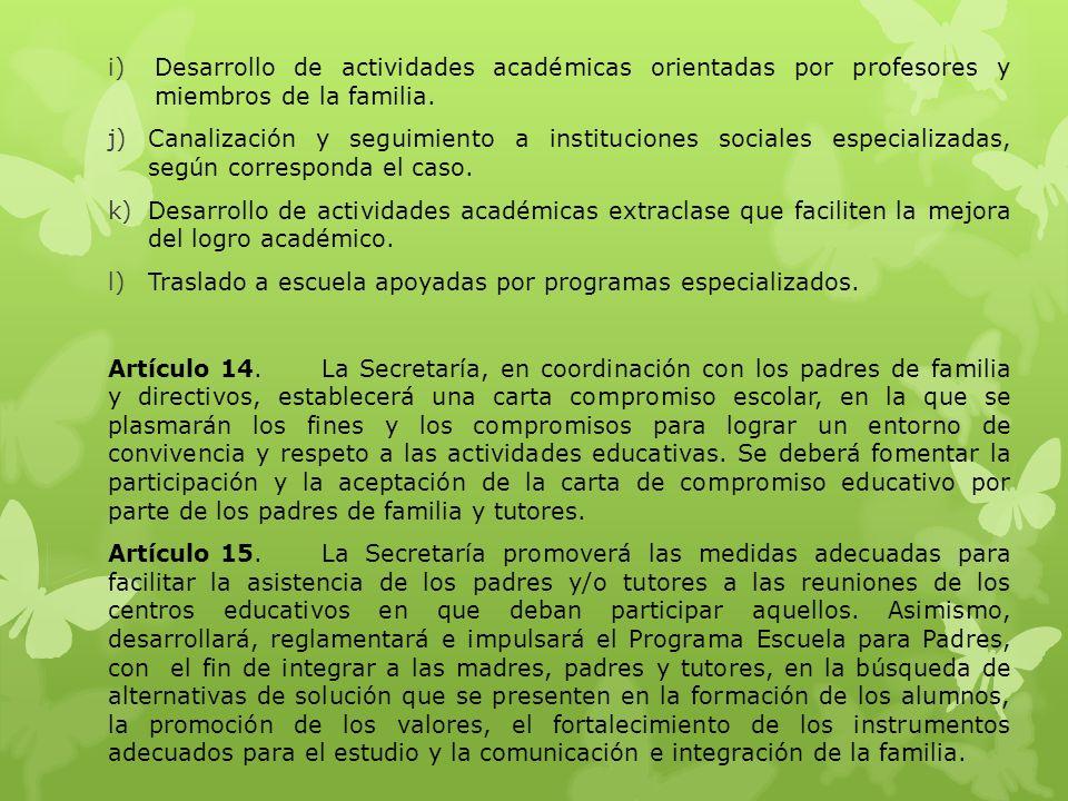 Desarrollo de actividades académicas orientadas por profesores y miembros de la familia.