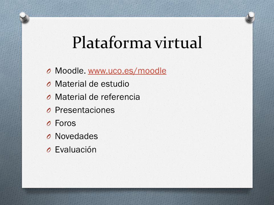 Plataforma virtual Moodle. www.uco.es/moodle Material de estudio