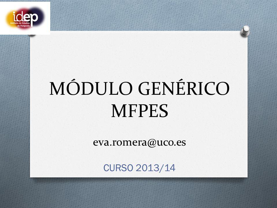 MÓDULO GENÉRICO MFPES eva.romera@uco.es