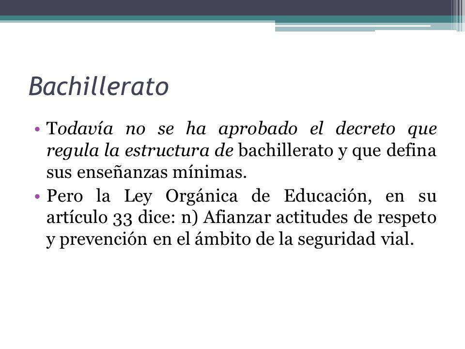 Bachillerato Todavía no se ha aprobado el decreto que regula la estructura de bachillerato y que defina sus enseñanzas mínimas.