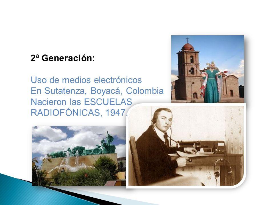 2ª Generación: Uso de medios electrónicos. En Sutatenza, Boyacá, Colombia.