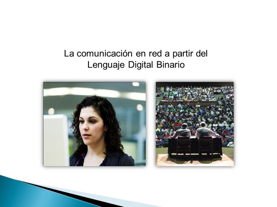 La comunicación en red a partir del Lenguaje Digital Binario