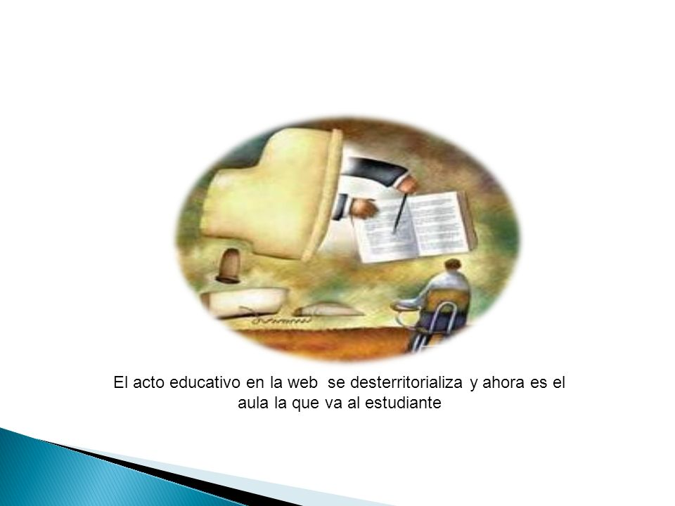 El acto educativo en la web se desterritorializa y ahora es el aula la que va al estudiante