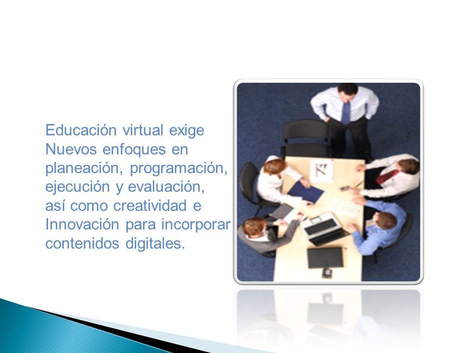 Educación virtual exige