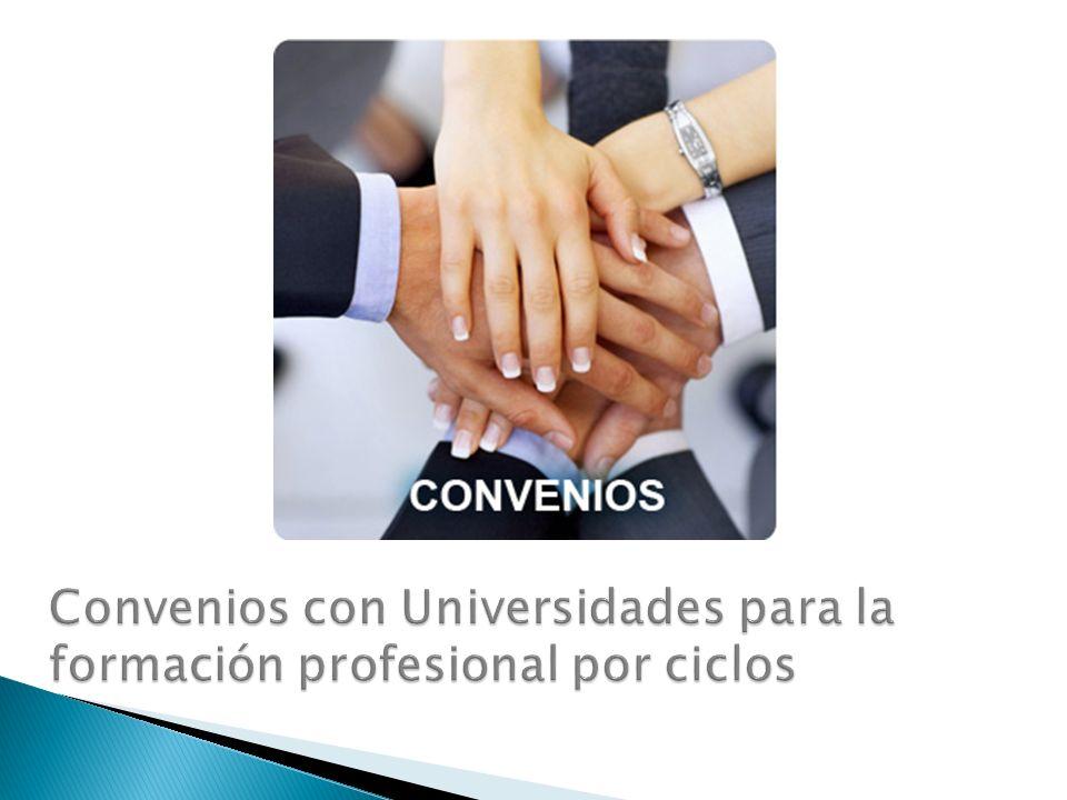 Convenios con Universidades para la formación profesional por ciclos