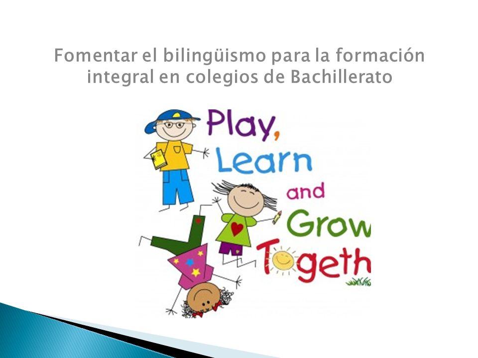 Fomentar el bilingüismo para la formación integral en colegios de Bachillerato