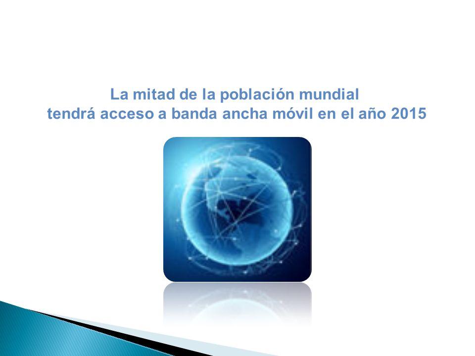 tendrá acceso a banda ancha móvil en el año 2015