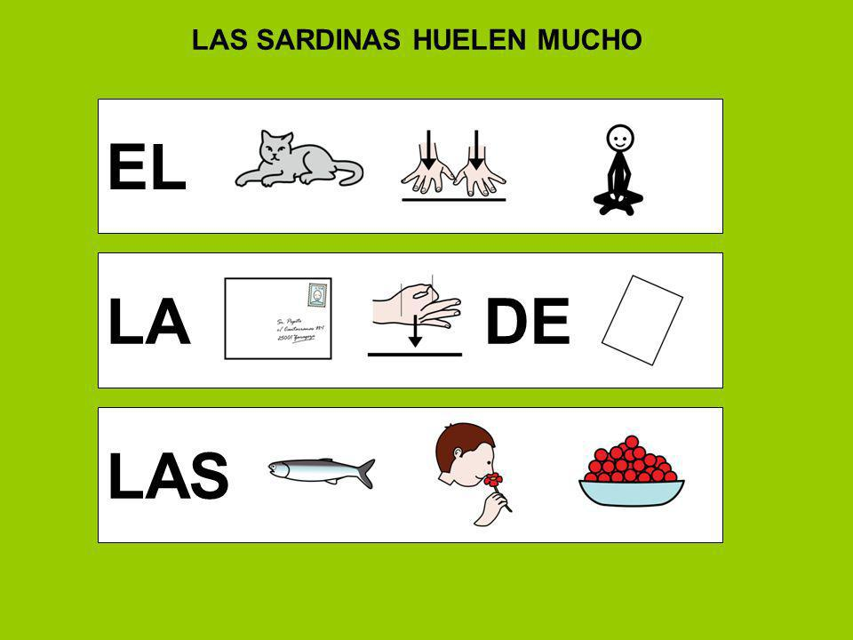 LAS SARDINAS HUELEN MUCHO