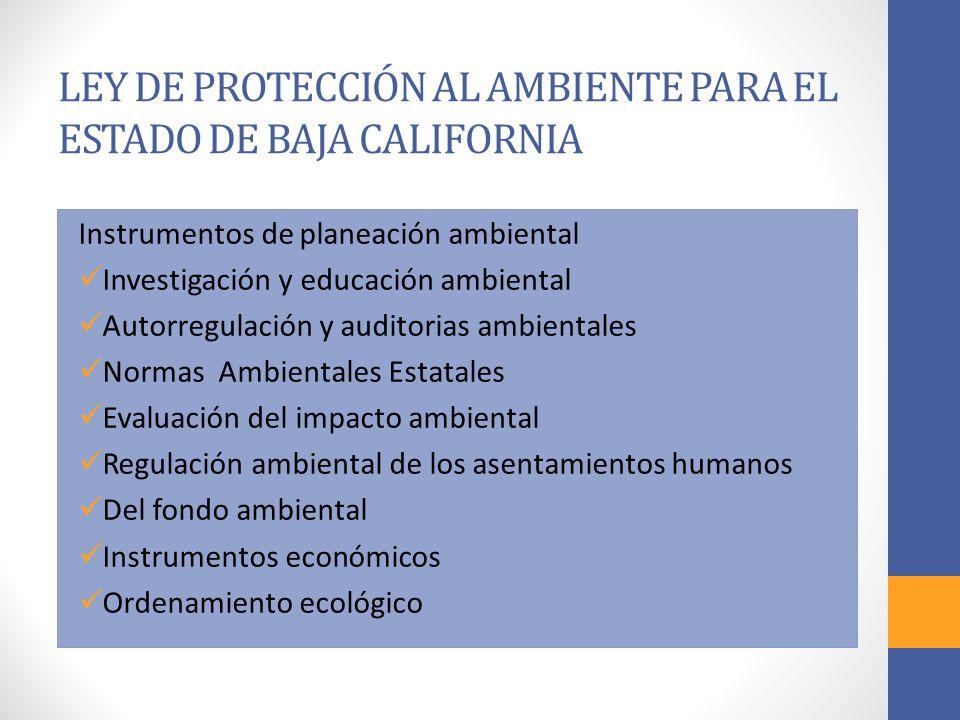LEY DE PROTECCIÓN AL AMBIENTE PARA EL ESTADO DE BAJA CALIFORNIA