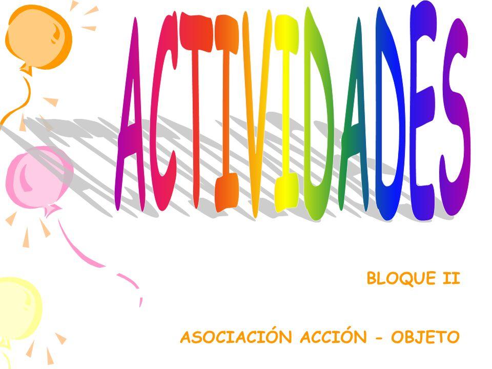 ACTIVIDADES BLOQUE II ASOCIACIÓN ACCIÓN - OBJETO